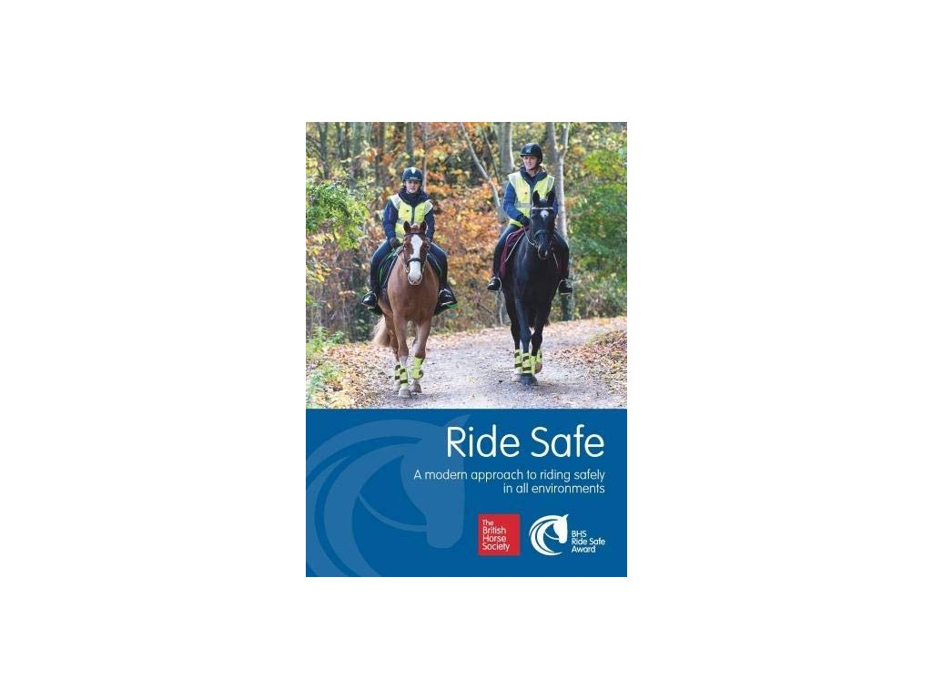886 ride safe a modern approach to riding safely in all environments the british horse society
