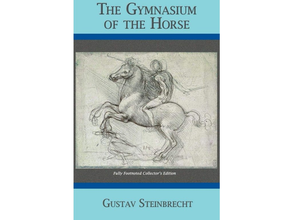 919 gymnasium of the horse completely footnoted collector s edition gustav steinbrecht