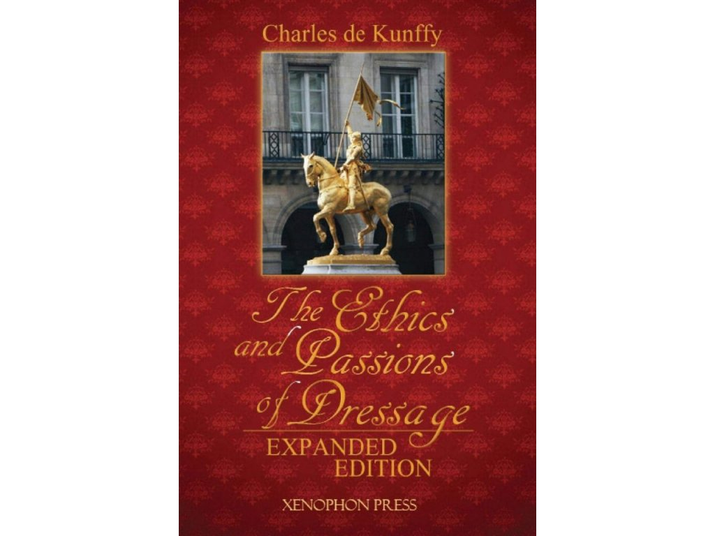 943 the ethics and passions of dressage charles de kunffy