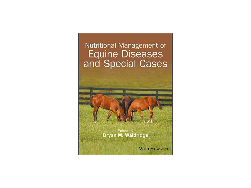 961 nutritional management of equine diseases and special cases bryan m waldridge