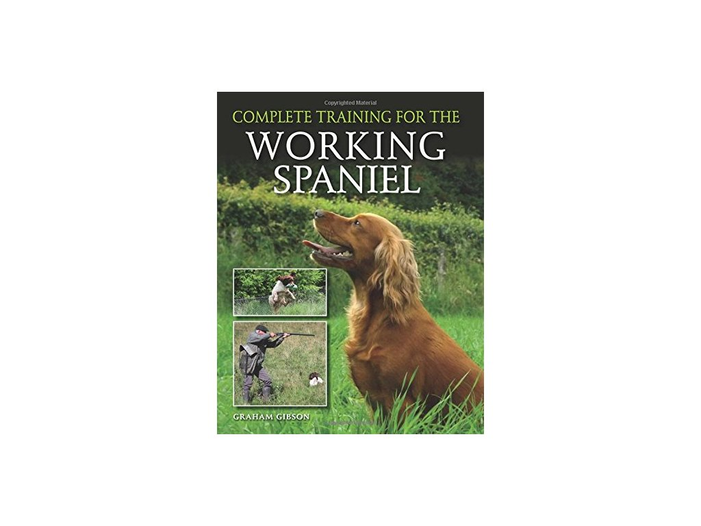 88 complete training for the working spaniel graham gibson