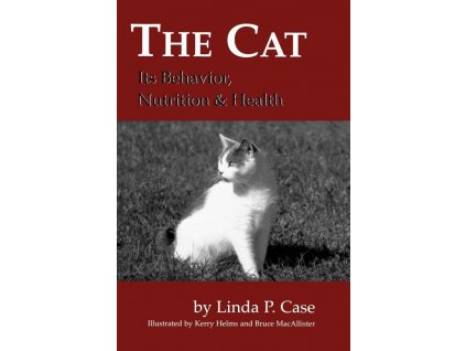 1204 the cat its behavior nutrition and health linda p case