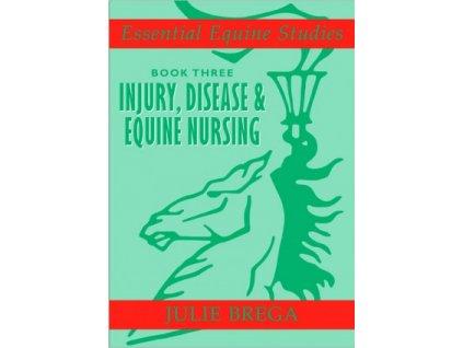 1426 essential equine studies book 3 injury disease and equine nursing julie brega