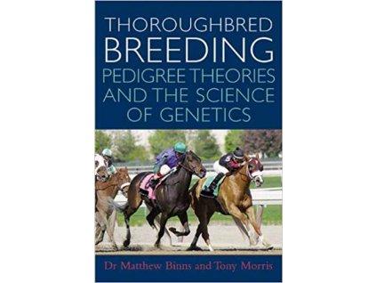 1486 thoroughbred breeding pedigree theories and the science of genetics matthew binns tony morris