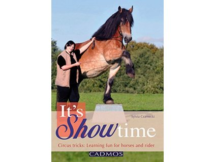 1711 it s showtime circus tricks learning fun for horses and riders sylvia czarnecki