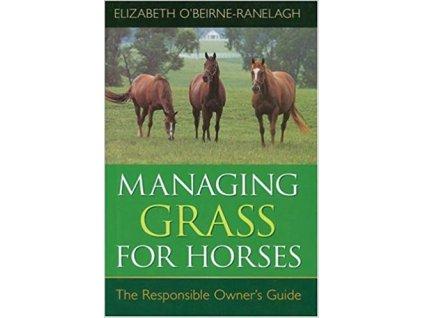 1738 managing grass for horses the responsible owner s guide elizabeth o beirne ranelagh