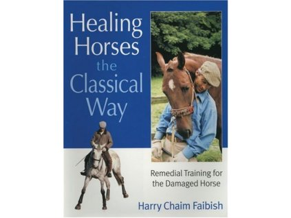 169 healing horses the classical way harry chaim faibish