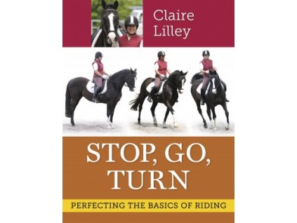 1789 stop go turn perfecting the basics of riding claire lilley