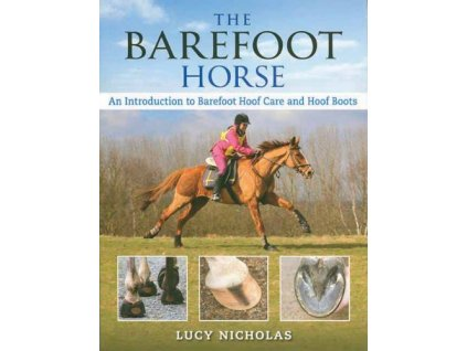 1792 the barefoot horse an introduction to barefoot hoof care and hoof boots lucy nicholas