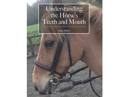 1828 understanding the horse s teeth and mouth andy peffers