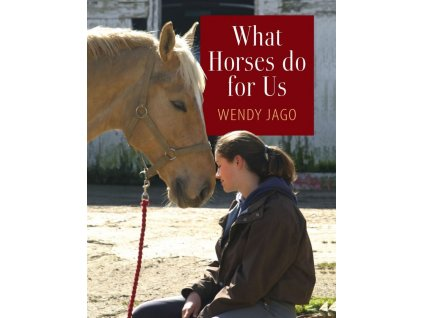1837 what horses do for us wendy jago