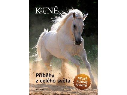 Koně - Příběhy z celého světa