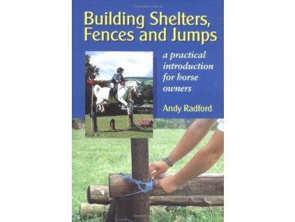 2038 building shelters fences and jumps andy radford