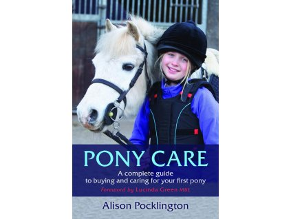 2059 pony care a complete guide to buying and caring for your first pony alison pocklington