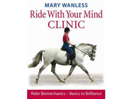 2062 ride with your mind clinic rider biomechanics mary wanless