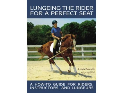 199 lungeing the rider for a perfect seat linda benedik