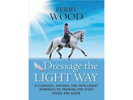 2158 dressage the light way perry wood