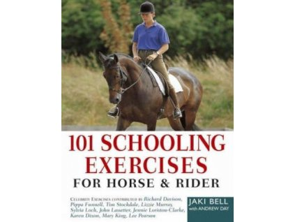 2209 101 schooling exercises for horse and rider jaki bell andrew day