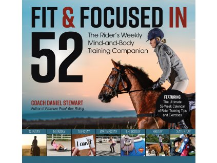 2284 fit focused in 52 the rider s weekly mind and body training companion daniel stewart