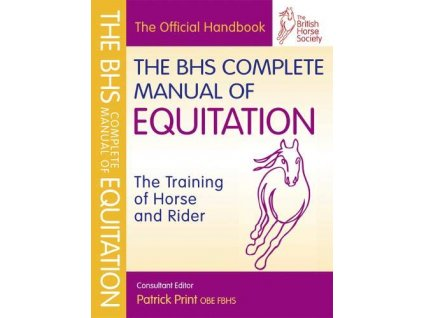 2287 the bhs complete manual of equitation the training of horse and rider british horse society