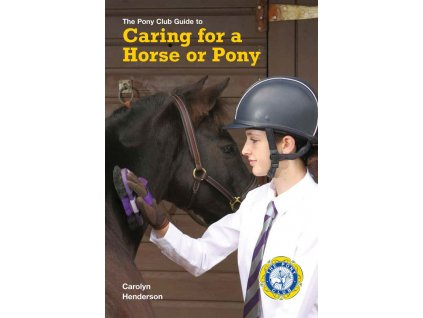 2302 guide to caring for horse or pony the pony club