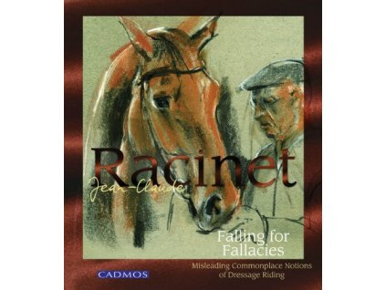 2371 falling for fallacies misleading commonplace notions of dressage riding jean claude racinet