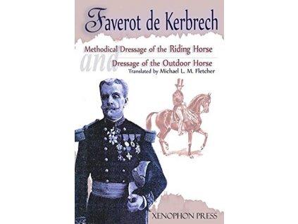 2404 methodical dressage of the riding horse general francois faverot de kerbrech