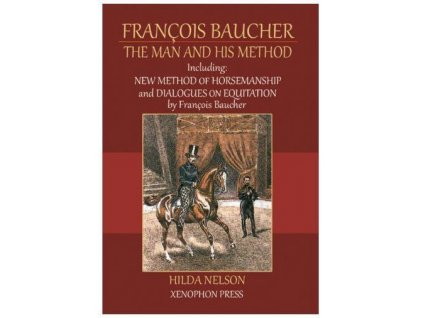 2407 francois baucher the man and his method hilda nelson