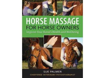 2431 horse massage for horse owners improve your horse s health and wellbeing sue palmer