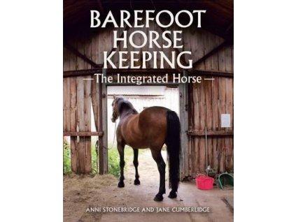 2476 barefoot horse keeping the integrated horse anni stonebridge jane cumberlidge
