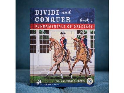 divide and conquer book 1 fundamentals of dressage francois lemaire de ruffieu
