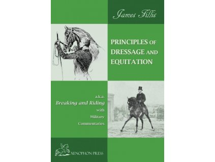 2722 principles of dressage and equitation a k a breaking and riding with full military commentaries james fillis