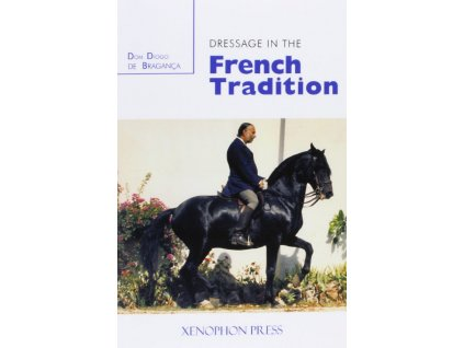 2734 dressage in the french tradition dom diogo de bragance