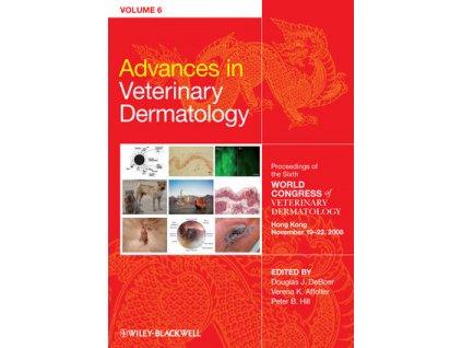 Advances in Veterinary Dermatology, Volume 6 Proceedings of the Sixth World Congress of Veterinary Dermatology Hong Kong November 19 22, 2008