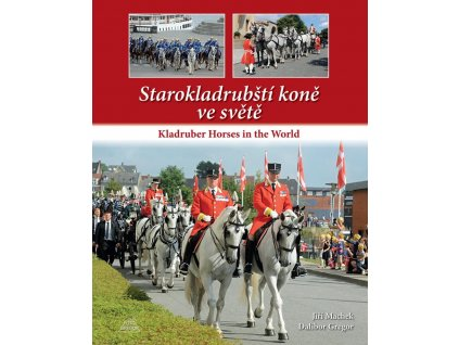 370 starokladrubsti kone ve svete kladruber horses in the world dalibor gregor jiri machek