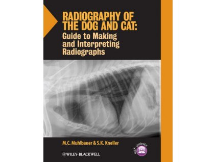 Radiography of the Dog and Cat Guide to Making and Interpreting Radiographs