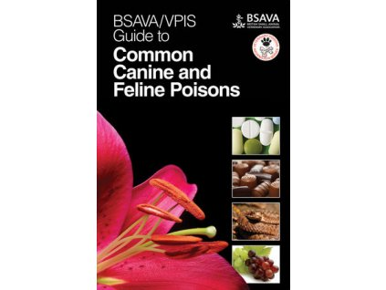 BSAVA VPIS Guide to Common Canine and Feline Poisons