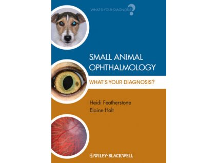 Small Animal Ophthalmology What's Your Diagnosis