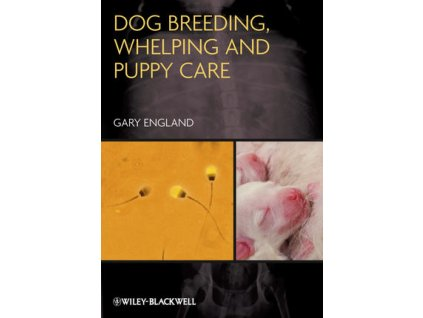 Dog Breeding, Whelping and Puppy Care