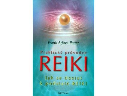 Praktický průvodce Reiki Jak se dostat k podstatě Reiki