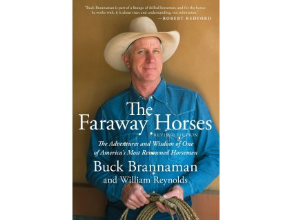 808 the faraway horses the adventures and wisdom of one of america s most renowned horsemen buck brannaman