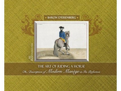 910 the art of riding a horse or description of modern man ge in its perfection baron d eisenberg