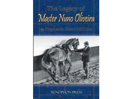913 legacy of master nuno oliveira stephanie millham