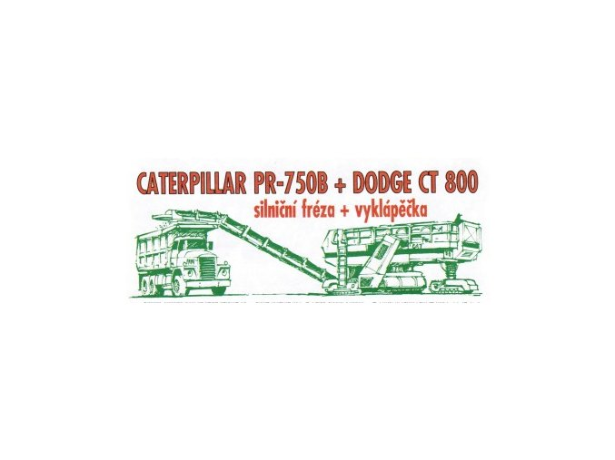 Dodge CT 800 + Caterpillar PR-750B