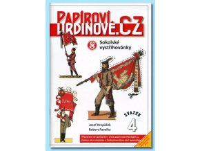 Papíroví hrdinové - 4 - Sokolské vystřihovánky