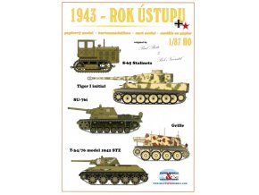1943 - rok ústupu - Tiger I Initial, S-65 Stalinetz tractor, SU-76i, Sd.Kfz. 138/1 Grille, T-34/76 model 1942 STZ