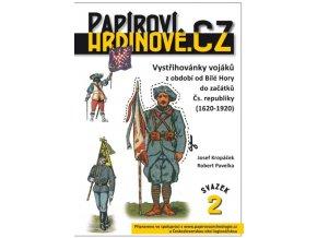 Papíroví hrdinové - 2 - Vojáci z období od Bílé Hory do počátků Čs. Republiky