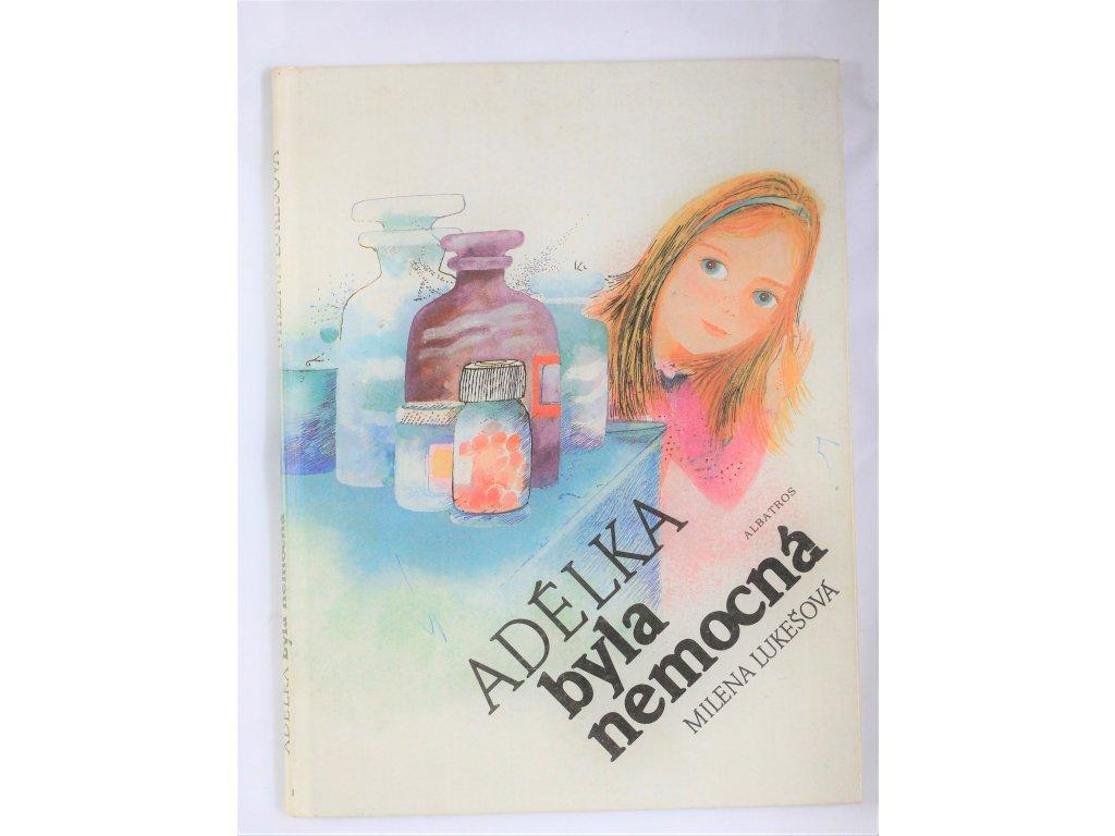 Kniha Adélka byla nemocná - Bazar