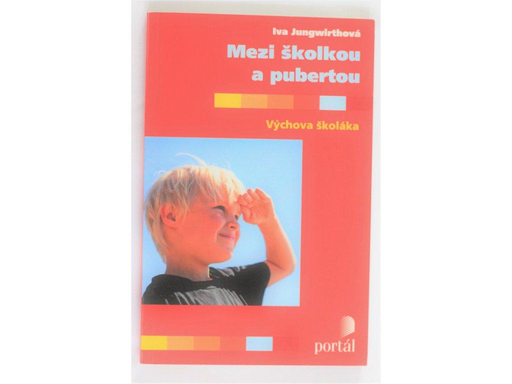 Kniha Mezi školkou a pubertou - Bazar