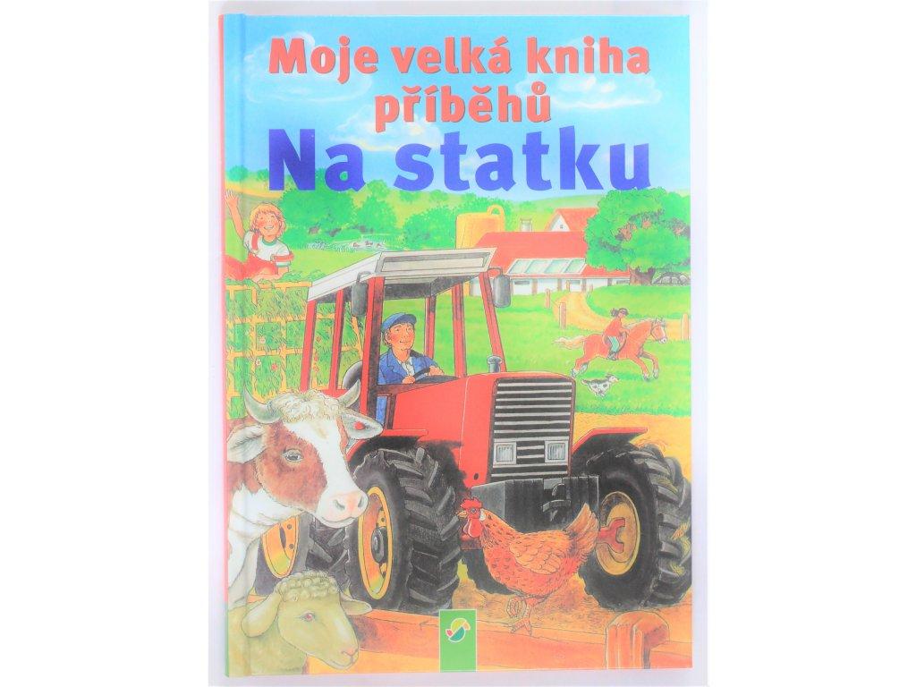 Kniha Moje velká kniha příběhů - Na statku - Bazar